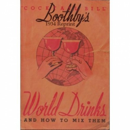 Boothby's World Drinks and How to Mix Them 1934 Reprint